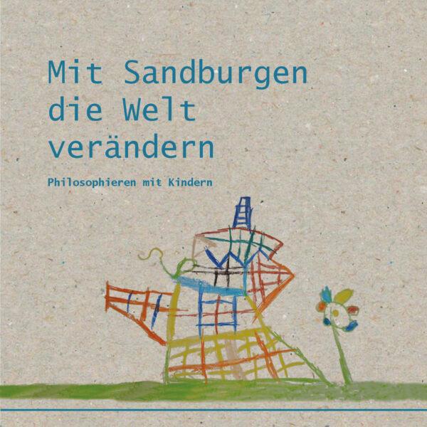 Mit-Sandburgen-die-Welt-veraendern-Cover